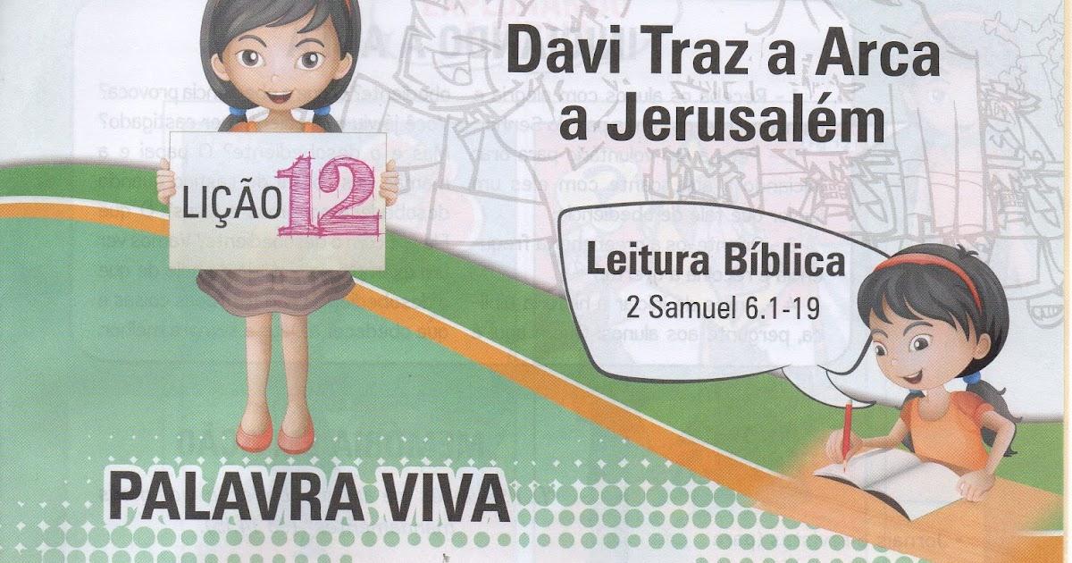 pequeninos de jesus lição 12 davi traz a arca a jerusalém