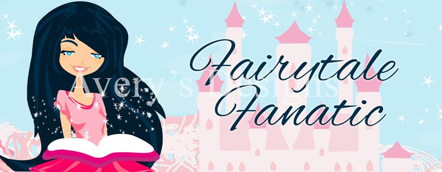 Avery's Designs: Fairytale Fanatic