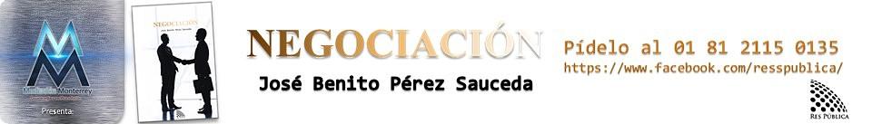 Negociación de José Benito Pérez Sauceda