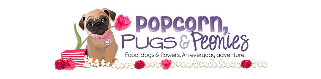 Popcorn, Pugs & Peonies
