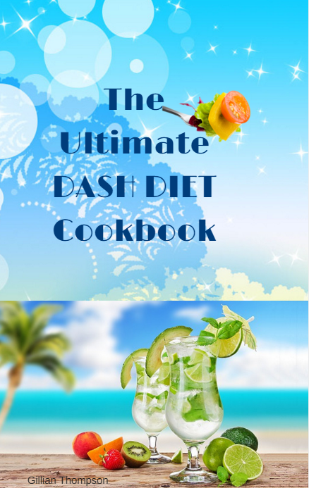 Get Your Copy of The Ultimate Dash Diet Cookbook