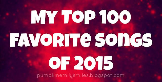 My Top 100 Favorite Songs of 2015