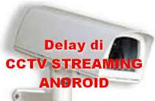streaming cctv android
