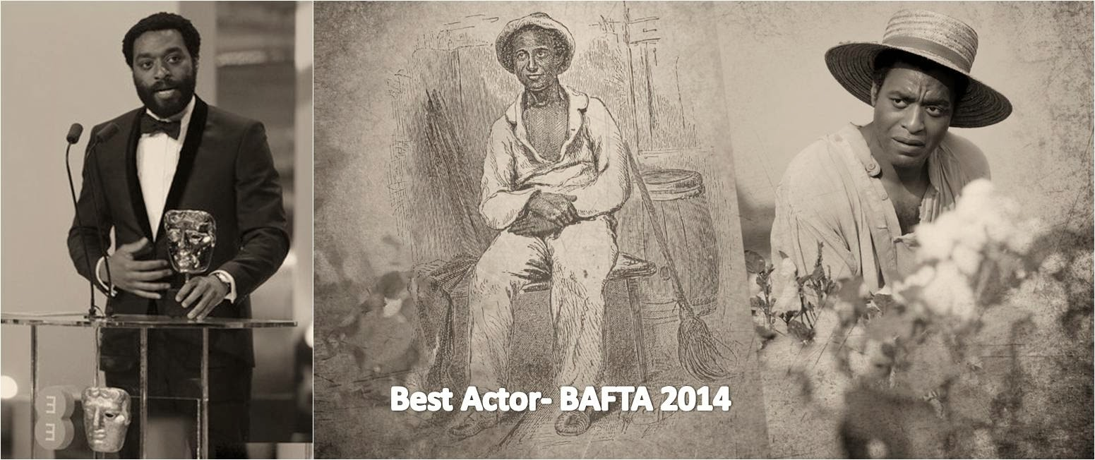 Best Actor in BAFTA ceremony- Chiwetel Ejiofor for portrayal of Solomon Northup in film 12 Years a Slav