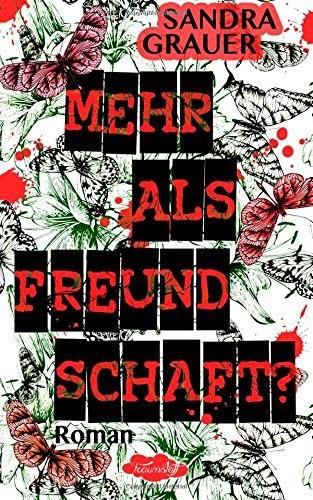 http://www.amazon.de/Mehr-als-Freundschaft-Sandra-Grauer-ebook/dp/B00NK06JS4/ref=sr_1_1?ie=UTF8&qid=1411220351&sr=8-1&keywords=mehr+als+freundschaft