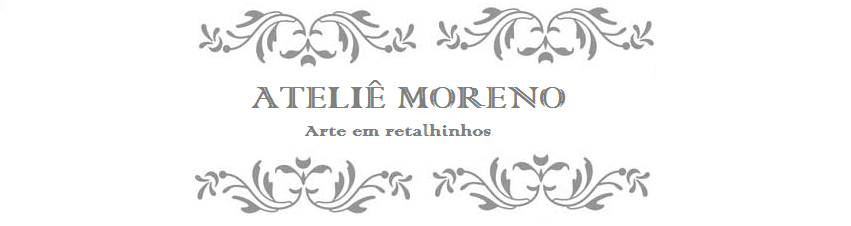 Ateli Moreno - arte em retalhinhos.