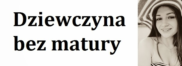 Dziewczyna bez matury