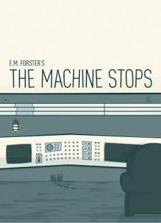 the machine stops e.m. forster essays The machine stops by em forster: comment on the differences between differences between vashti and kuno in com/essay/machine-stops-e-m-forster.
