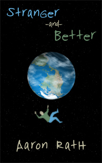 My newest novel: <i>Stranger and Better</i>