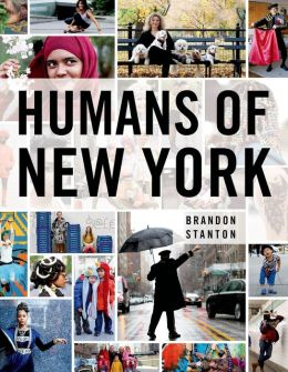 http://www.amazon.com/Humans-New-York-Brandon-Stanton/dp/1250038820/ref=sr_1_1?s=books&ie=UTF8&qid=1392417695&sr=1-1&keywords=humans+of+new+york