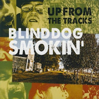 Blinddog Smokin\' - Up From The Tracks
