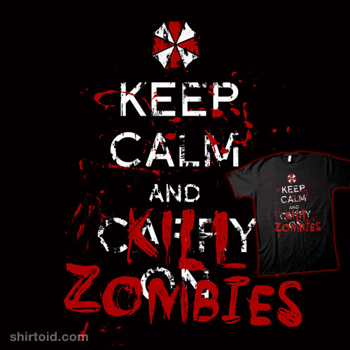 keep calm and kill zombies zombie killer fight zombies theUmbrella Corporation Zombies