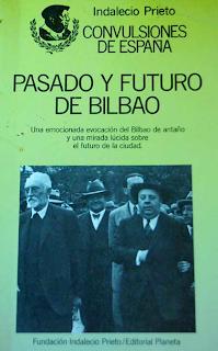 Pasado y Futuro en Bilbao - Indalecio Prieto