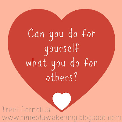 Can you do for yourself what you do for others?