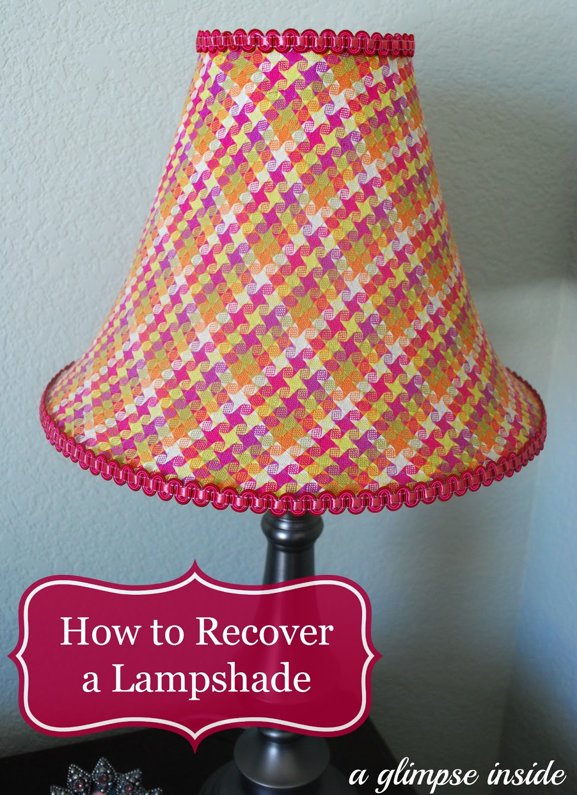 How To Recover A Lampshade A Glimpse Inside