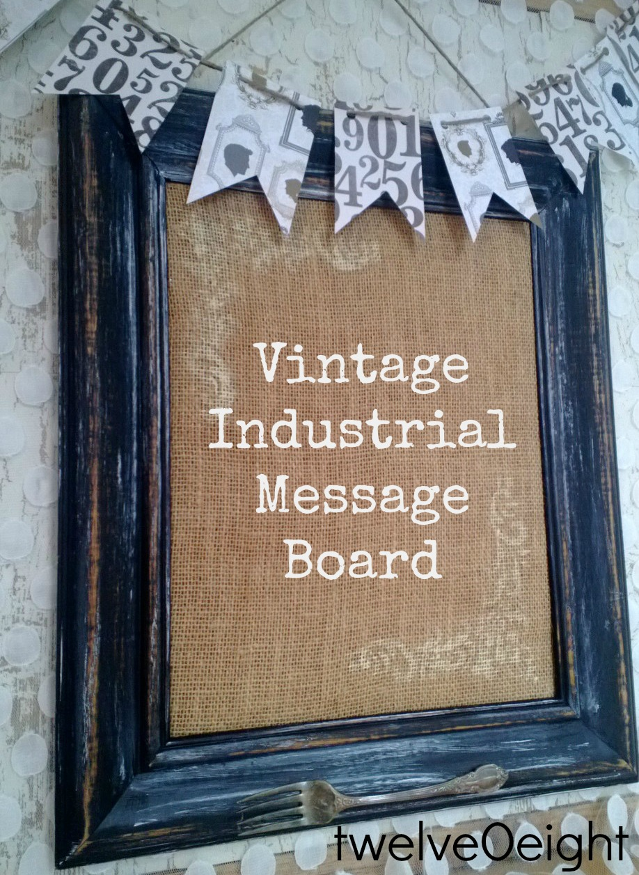 Vintage Industrial Inspired Message Board