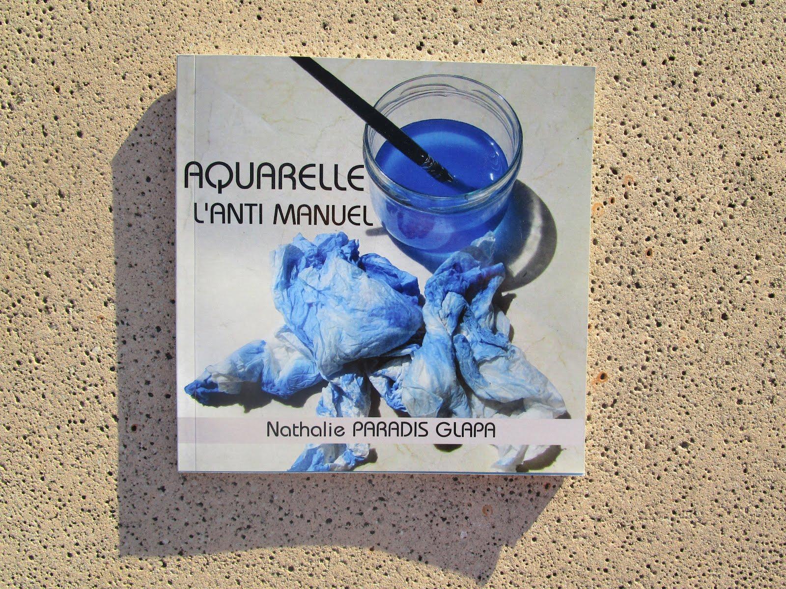 Aquarelle: l'anti-manuel - 59 pages - 28 euros (envoi compris)