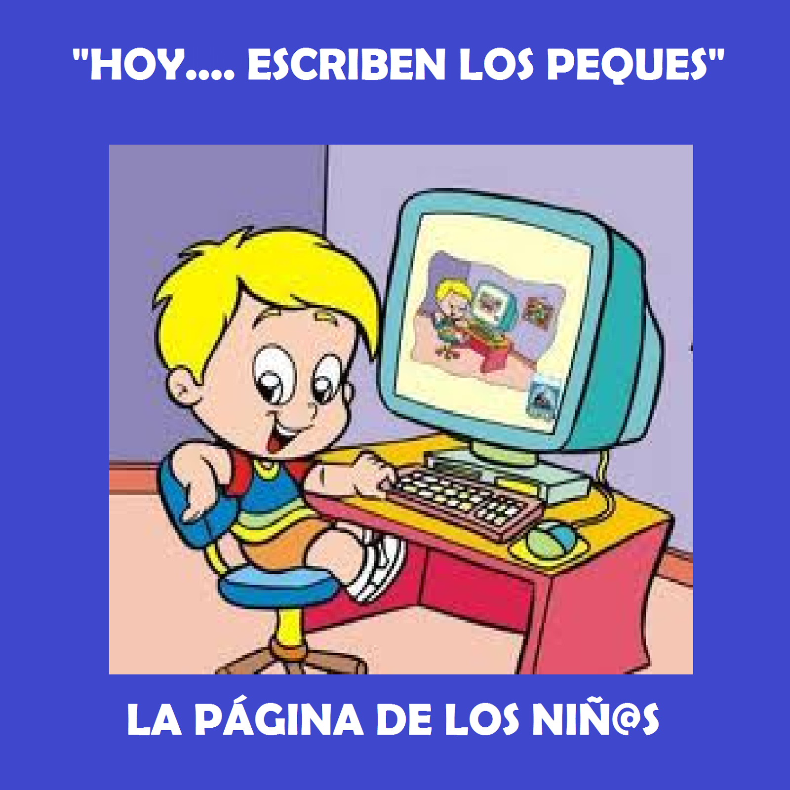 http://elrincondeinfantiljuancarlos1.blogspot.com.es/p/hoyescriben-los-peques.html