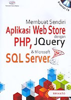 AJIBAYUSTORE  Judul Buku : Membuat Sendiri Aplikasi Web Store dengan PHP, Jquery & Microsoft SQL Server Disertai CD Pengarang : Riyanto   Penerbit : Gava Media