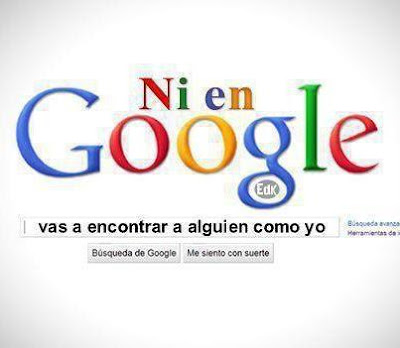 Ni en google vas a encontrar a alguien como yo (imagenes para facebook imagenes divertidas imagenes de frases )