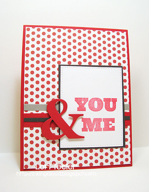 You and Me card-designed by Lori Tecler/Inking Aloud-stamps and dies from My Favorite Things