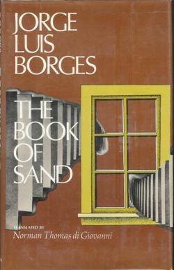 an analysis of jorge luis borgess the book of sand Borges gives us a platonic ideal of poetry, and it is one he might say, humbly, every poet should aspire to at the top of the post, you can hear borges himself read his poem, in spanish with english titles, in a video shot in uruguay and borges' native argentina and featuring a stirring spanish guitar score augmenting borges' solemn voice.