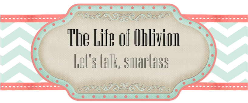 The Life Of Oblivion