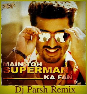 SUPERMAN (TEVAR) DJ PARSH REMIX (UT)