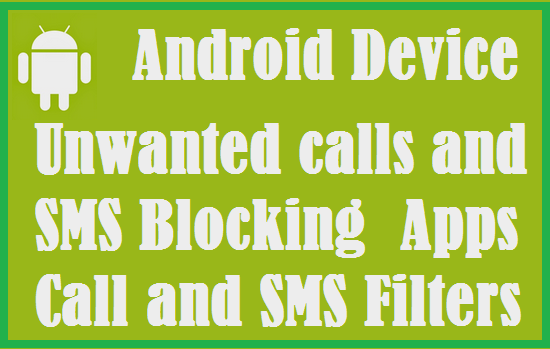 Android Phone-Call Blocker, SMS Text Message blocker Apps