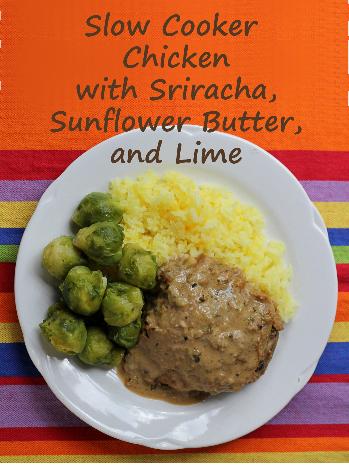 Slow Cooker Chicken with Sriracha, Sunflower Butter, and Lime