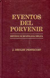 Eventos del Porvenir - J. Dwight Pentecost.