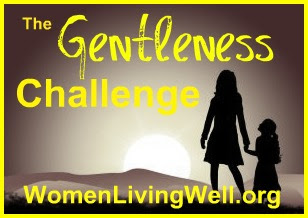 Gentleness Challenge- Women Living Well