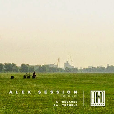 Alex Session - Because/Trouble