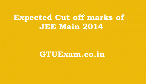[Cut off) Expected cut off for Jee Main 2014 - JEE Main Result 2014