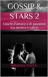 Gossip & Stars 2 - Giochi d'amore e di passione tra musica e calcio