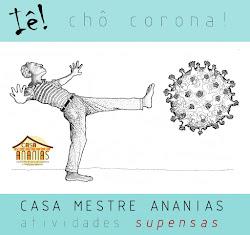 CASA MESTRE ANANIAS - QUARENTENA