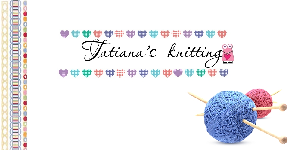 Tatiana's knitting