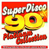 Superdisco 90's Platinum Collection