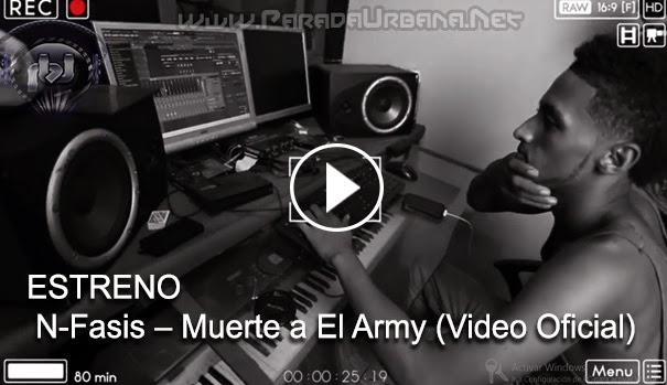 VIDEO - ESTRENO – N-Fasis – Muerte a El Army (Video Oficial)