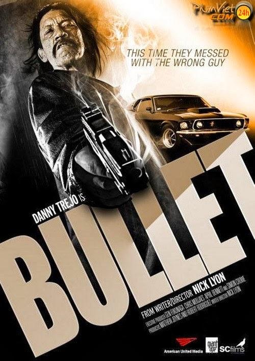 xem phim Viên Đạn Lửa - Bullet 2014 (HD Vietsub) full hd vietsub online poster