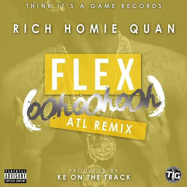Rich Homie Quan - Flex (Ooh, Ooh, Ooh) [KE On the Track Remix] - Single Cover