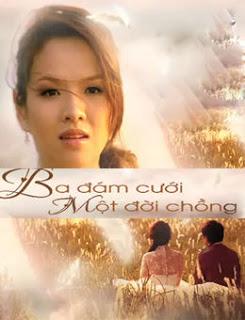 Ba Đám Cưới Một Đời Chồng - Ba Dam Cuoi Mot Doi Chong
