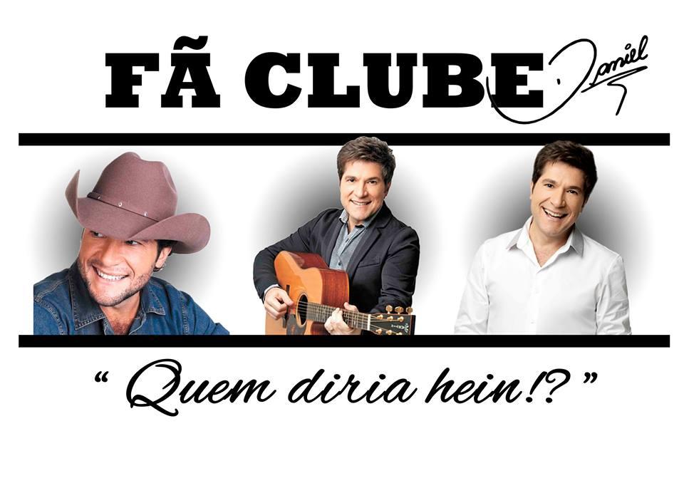 """FÃ-CLUBE (DANIEL): """"QUEM DIRIA,HEIN?!"""""""