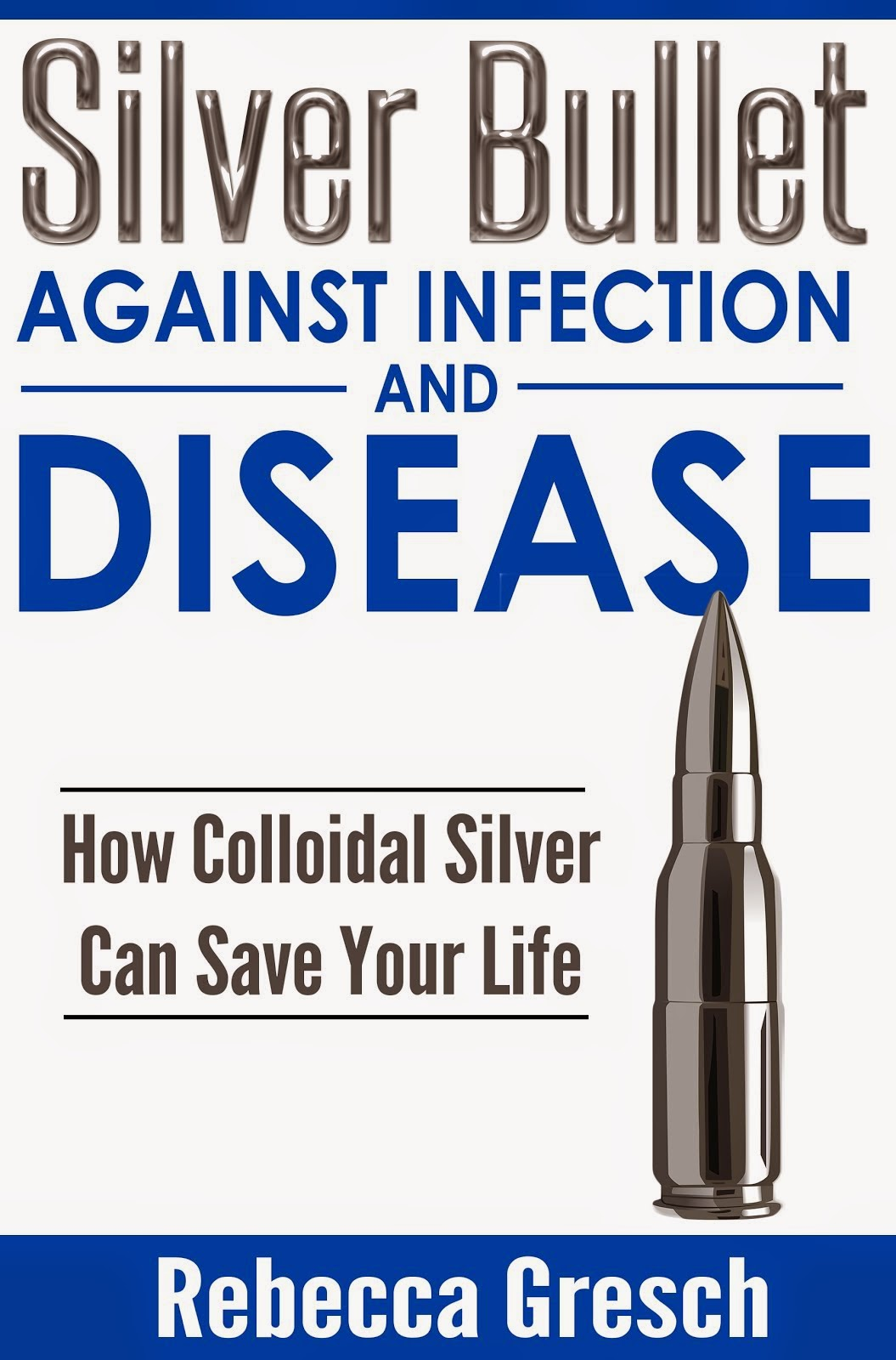 Silver Bullet Against Infection and Disease