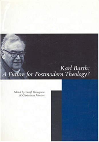 Karl Barth: A Future for Postmodern Theology (2001)