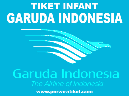 Ketentuan Tiket Infant Tiket Garuda