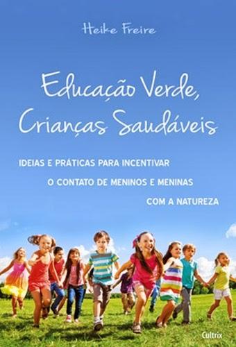 Educação Verde, Crianças saudáveis, de Heike Freire