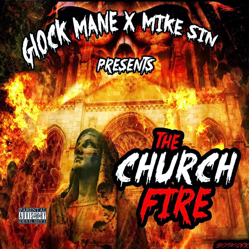 GLOCK MANE * MIKE SIN PRESENTS THE CHURCH FIRE