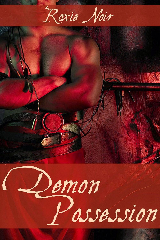 Demon Possession by Roxie Noir