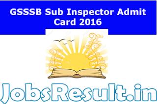 GSSSB Sub Inspector Admit Card 2016